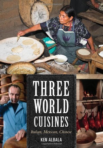 Three World Cuisines: Italian, Mexican, Chinese (Rowman & Littlefield Studies in Food and Gastronomy) by Albala, Ken (2012) Paperback