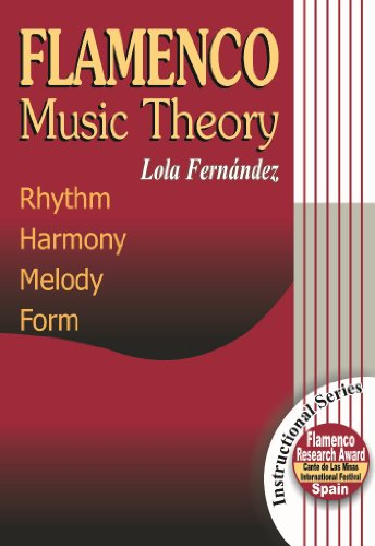 FLAMENCO MUSIC THEORY- Rythm, Harmony, Mélody, Form (FLAMENCO: Instructional Series) por Lola Fernandez