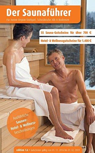 Buchseite und Rezensionen zu 'Region 1.7: Region Stuttgart, Schwäbische Alb & Bodensee - Der regionale Saunaführer mit Gutscheinen (Der Saunaführer)' von Thomas Wiege