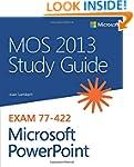 MOS 2013 Study Guide for Microsoft Po...