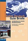 Produkt-Bild: Gutes Deutsch, Gute Briefe, 1 CD-ROM Schriftverkehr in Wirtschaft und Verwaltung. Für Windows 95 oder höher