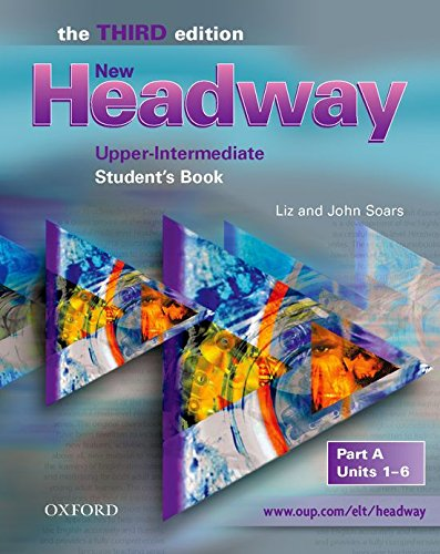 New Headway 3rd edition Upper-Intermediate. Student's Book A: Student's Book A Upper-intermediate l (New Headway Third Edition)