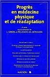 PROGRES EN MEDECINE PHYSIQUE ET DE READAPTATION. 2ème série