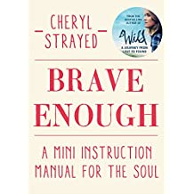 Brave Enough: A Mini Instruction Manual for the Soul