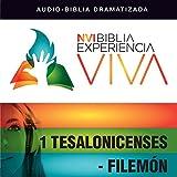 Experiencia Viva: 1 Tesalonicenses-Filemón (Dramatizada): [Thessalonians, Philemon: The Bible Experience (Dramatized)]
