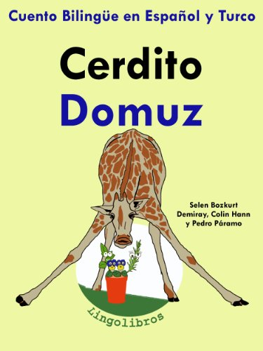 Cuento Bilingüe en Español y Turco: Cerdito - Domuz (Colección Aprender Turco nº 2) por Colin Hann