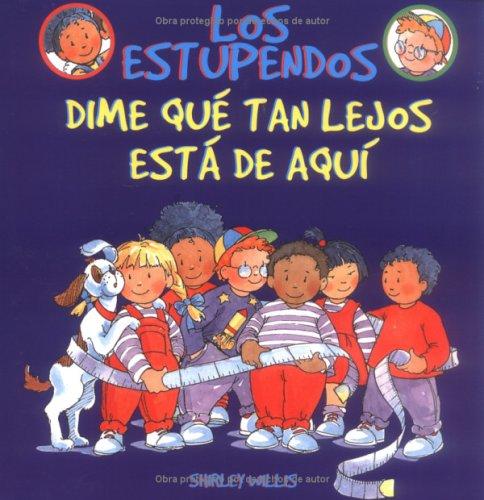 Dime Que Tan Lejos Esta de Aqui (Los Estupendos Whiz Kids, Spanish Edition) por Shirley Willis
