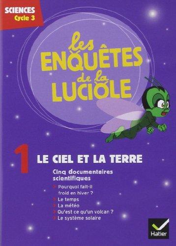 Les Enquêtes de la Luciole - Cycle 3 - DVD 1 le Ciel et la Terre