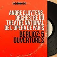 Berlioz: 5 Ouvertures (Mono Version)
