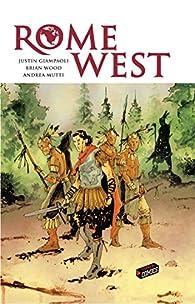 Rome West par Justin Giampaoli