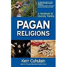 Pagan Religions: A Manual for Diversity Training (Shamanism Paganism Druidry)