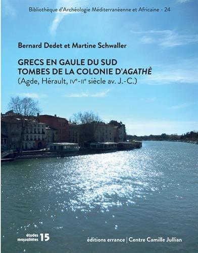 Grecs en Gaule du Sud : Tombes de la colonie d'Agathè (Agde, Hérault, IVe - IIe siècles avant J.-C.)