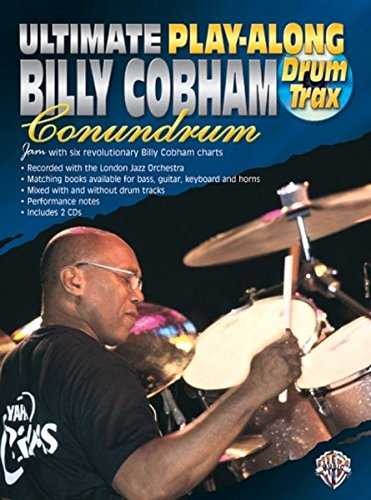Ultimate Play-Along Drum Trax Billy Cobham Conundrum: Jam with Six Revolutionary Billy Cobham Charts, Book & 2 CDs [With CD] por Billy Cobham