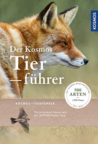 Der Kosmos-Tierführer: 1000 Arten und über 1200 Abbildungen (Kosmos-Naturführer)