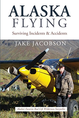 Alaska Flying: Surviving Incidents & Accidents (English Edition)