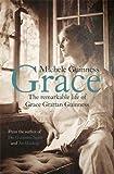 Grace: The Remarkable Life of Grace Grattan Guinness