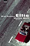 Unter Null: Roman - Bret Easton Ellis