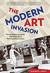 Modern Art Invasion: Picasso, Duchamp, and the 1913 Armory Show That Scandalized America