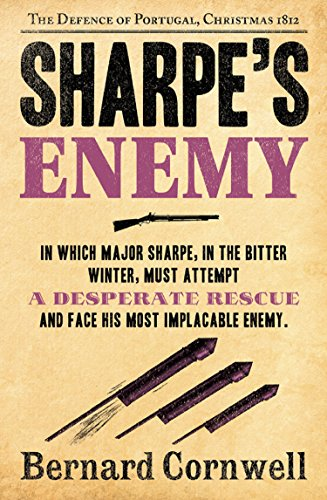 Sharpe's Enemy: The Defence of Portugal, Christmas 1812 (The Sharpe Series, Book 15) (English Edition) por Bernard Cornwell