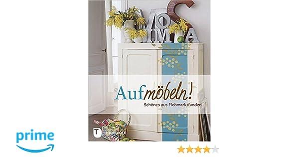 Schön Schönes Aus Flohmarktfunden: Amazon.de: Dominique Paulvé: Bücher