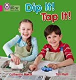 Dip It! Tap It!: Band 01a/Pink a (Collins Big Cat Phonics)