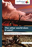 The other world-does it exist?: Psychological Horror Fiction