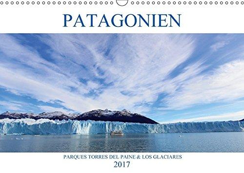 Patagonien - Parques Torres del Paine und Los Glaciares (Wandkalender 2017 DIN A3 quer): Erleben Sie echte Wildnis in Patagoniens Nationalparks! (Monatskalender, 14 Seiten ) por Rabea Albilt