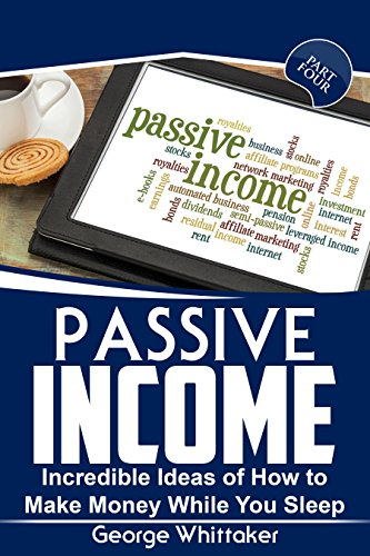 passive-income-incredible-ideas-of-how-to-make-money-while-you-sleep-part-four-online-business-passi