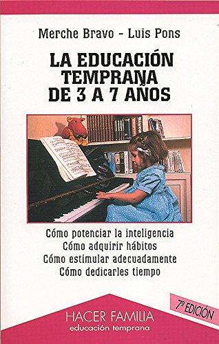 La educación temprana de 3 a 7 años (Hacer Familia) por Merche Bravo