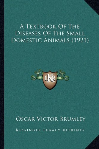 A Textbook of the Diseases of the Small Domestic Animals (1921)