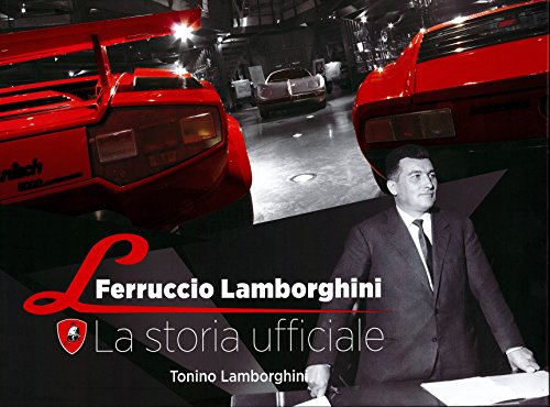 Ferruccio Lamborghini. La storia ufficiale