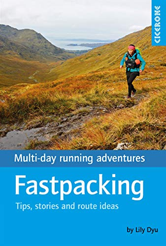 Fastpacking: Multi-day running adventures: tips, stories and route ideas (English Edition)