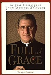 Full of Grace: An Oral Biography of John Cardinal O'Connor by Terry Golway (2001-10-30)