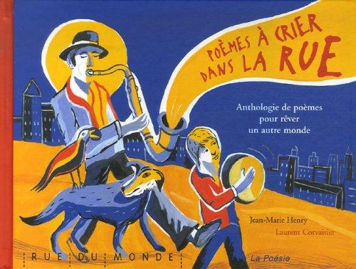 Poèmes à crier dans la rue : Anthologie de poèmes pour rêver un autre monde par Jean-Marie Henry