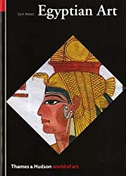 Egyptian Art: In the Days of the Pharaohs 3100-320 BC (World of Art) by Cyril Aldred (1980-09-29)