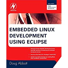 [Embedded Linux Development Using Eclipse] (By: Doug Abbott) [published: November, 2008]