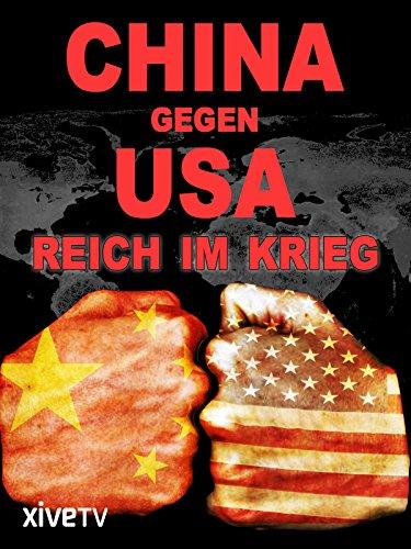 China gegen USA: Reich im Krieg [OV]