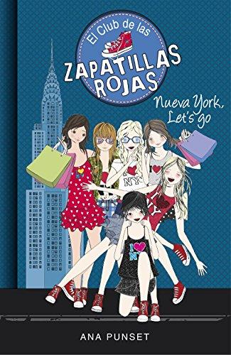 Nueva York, Lets Go (Serie El Club de las Zapatillas Rojas 10) de