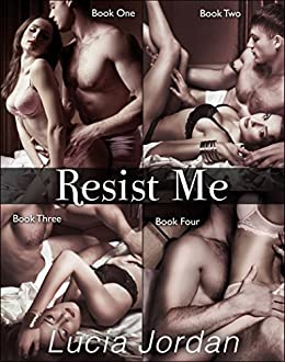 Resist Me - Complete Series by [Jordan, Lucia]