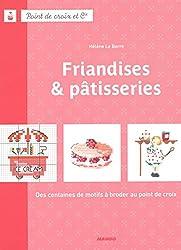 Friandises & pâtisseries : Des centaines de motifs à broder au point de croix
