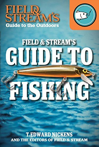field-streams-guide-to-fishing-field-streams-guide-to-the-outdoors-by-t-edward-nickens-2015-01-01