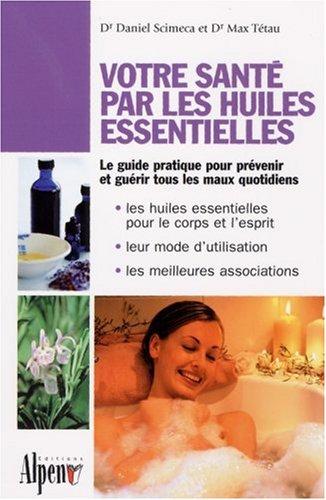 Votre santé par les huiles essentielles