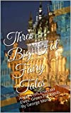 Three Big Fat Fairy Tales: Angry Troll.  Emerald Elves.  Green Hill Witch. By George Monk (Big Fat Fairy Tales by George Monk Book 2) (English Edition)