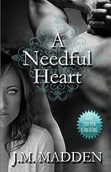 A Needful Heart by JM Madden (2013-01-04)