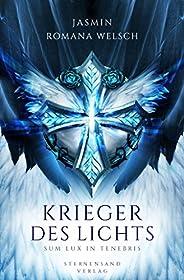 Krieger des Lichts (Band 2): Sum Lux in Tenebris (Krieger des Lichts Trilogie)