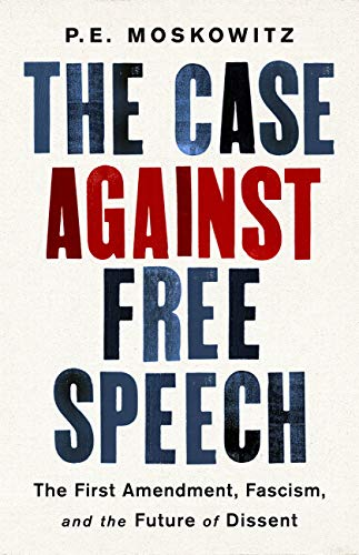 The Case Against Free Speech: The First Amendment, Fascism, and the Future of Dissent (English Edition)