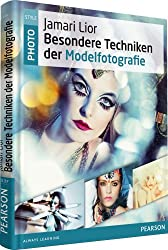 Besondere Techniken in der Modelfotografie (Photo Style)