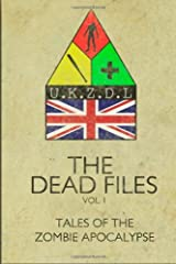 The Dead Files: Vol I: Tales Of A Zombie Apocalypse: Volume 1 by Rob May (2012-07-02) Paperback