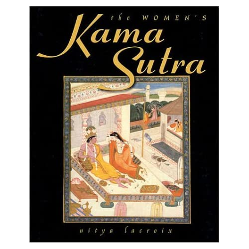 The Women's Kama Sutra by Nitya LaCroix (2002-02-14)