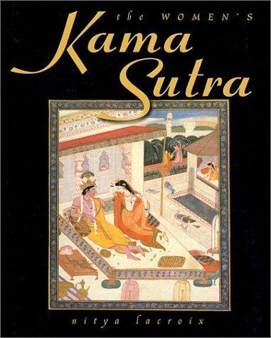 The Women's Kama Sutra by Nitya LaCroix (2002-02-14)